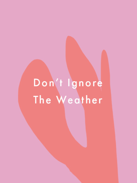 Don't Ignore The Weather