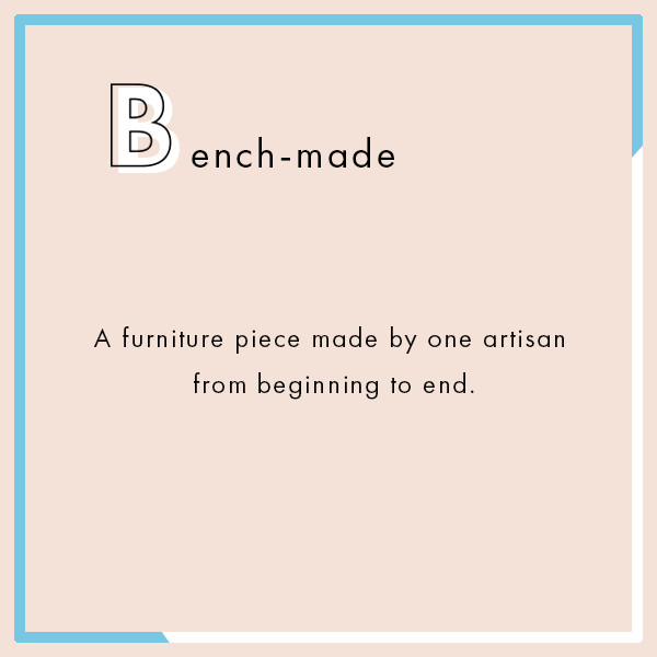 Bench-made