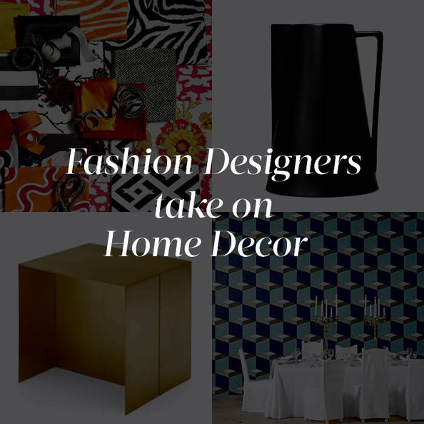 Fashion Designers Take On Home Decor