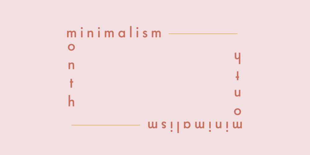 Welcome To Minimalism Month