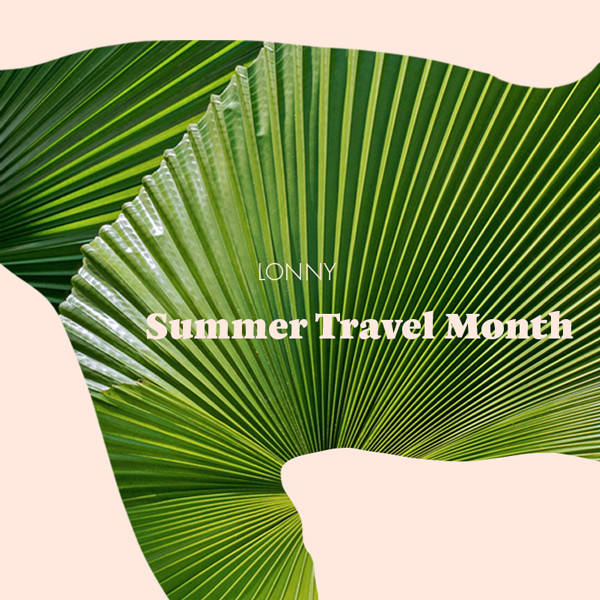 It's Summer Travel Month At Lonny